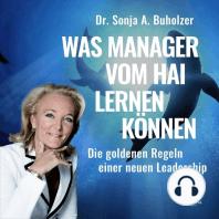 Was Manager vom Hai lernen können - Die goldenen Regeln einer neuen Leadership