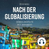 Nach der Globalisierung - Entwicklungspolitik im 21. Jahrhundert