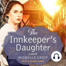 The Innkeeper's Daughter: A Novel