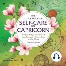 The Little Book of Self-Care for Capricorn: Simple Ways to Refresh and Restore–According to the Stars