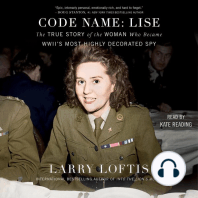 Code Name: Lise: The True Story of the Spy Who Became WWII's Most Highly Decorated Woman