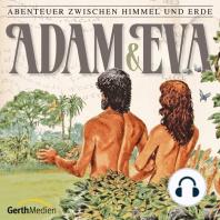 Adam und Eva (Abenteuer zwischen Himmel und Erde 1)