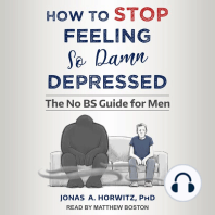 How to Stop Feeling So Damn Depressed: The No BS Guide for Men