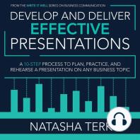 Develop and Deliver Effective Presentations