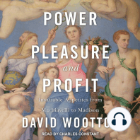 Power, Pleasure, and Profit