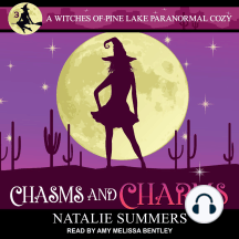 Chasms and Charms: A Witches of Pine Lake Paranormal Cozy