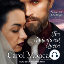 The Indentured Queen: Crowns & Courtships Series, Book 4