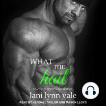 What the Hail: Hail Raisers Series, Book 4