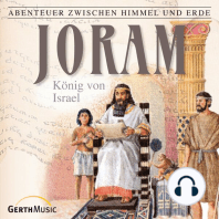Joram - König von Israel (Abenteuer zwischen Himmel und Erde 14)
