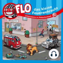 Löwenalarm in Plätscherbach (Flo, das kleine Feuerwehrauto 10): Kinder-Hörspiel