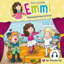 Der Oma-Opa-Tag (Emmi - Mutmachgeschichten für Kinder 5): Kinder-Hörspiel
