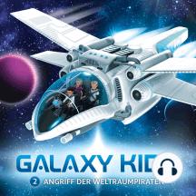 Angriff der Weltraumpiraten (Galaxy Kids 2): Kinder-Hörspiel