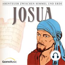 Josua (Abenteuer zwischen Himmel und Erde 7): Hörspiel