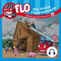 Einsatz auf dem Bauernhof (Flo, das kleine Feuerwehrauto 12)