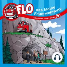 Abenteuer in der Höhle (Flo, das kleine Feuerwehrhauto 4): Kinder-Hörspiel