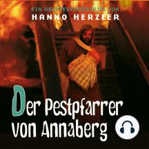 Der Pestpfarrer von Annaberg - Wilwest-Abenteuer (23): Kinder-Hörspiel