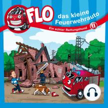 Ein echter Rettungshund (Flo, das kleine Feuerwehrauto 11): Kinder-Hörspiel