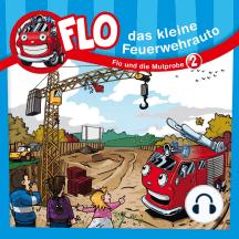Flo und die Mutprobe (Flo, das kleine Feuerwehrauto 2): Kinder-Hörspiel
