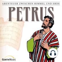 Petrus (Abenteuer zwischen Himmel und Erde 27): Hörspiel