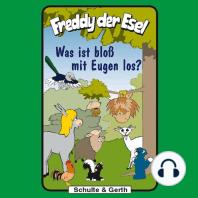 Was ist bloß mit Eugen los? (Freddy der Esel 25)