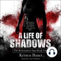 A Life of Shadows