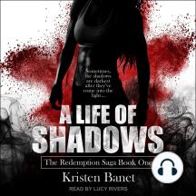 A Life of Shadows: The Redemption Saga, Book 1