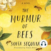 The Murmur of Bees: A Novel