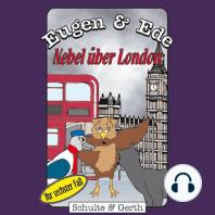 Nebel über London (Eugen & Ede - Ihr sechster Fall)