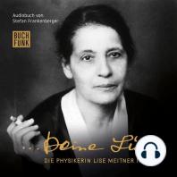 Deine Lise - Die Physikerin Lise Meitner im Exil (Hörspiel)