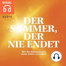 Der Sommer, der nie endet: Wie der Klimawandel bereits heute unser Leben verändert