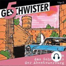 5 Geschwister lösen das Geheimnis der Abenteuerburg (5 Geschwister 2): Kinder-Hörspiel