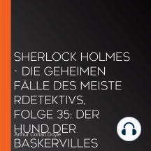Sherlock Holmes - Die geheimen Fälle des Meisterdetektivs, Folge 35: Der Hund der Baskervilles (Teil 2 von 2)