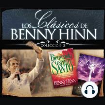 Los clásicos de Benny Hinn: colección #2