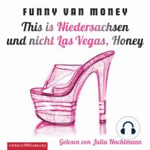 This is Niedersachsen und nicht Las Vegas, Honey - Auf Tabledance-Tour durch die Republik