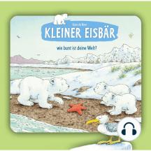 Kleiner Eisbär, Kleiner Eisbär, wie bunt ist deine Welt?