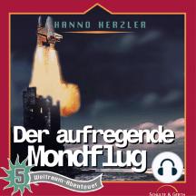 Der aufregende Mondflug (Weltraum-Abenteuer 5): Kinder-Hörspiel