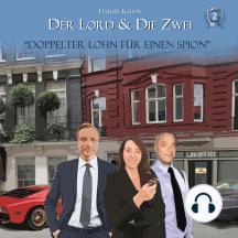 Der Lord & die Zwei, Folge 2: Doppelter Lohn für einen Spion