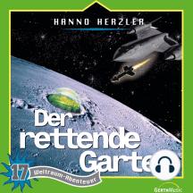 Der rettende Garten (Weltraum-Abenteuer 17): Kinder-Hörspiel