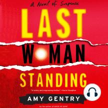 Last Woman Standing: A Novel of Suspense