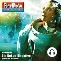 "Perry Rhodan 2977: Die Kokon-Direktive: Perry Rhodan-Zyklus ""Genesis"""