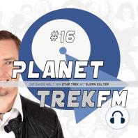 Planet Trek fm #16 - Der Podcast rund um die Welt von Star Trek
