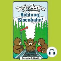 Achtung, Eisenbahn! (Juri und Janka - Die Bärenkinder 3)