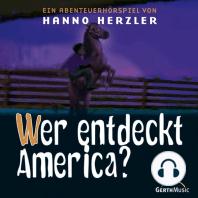 Wer entdeckt America? (Wildwest-Abenteuer 17)