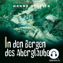 In den Bergen des Aberglaubens (Wildwest-Abenteuer 19): Kinder-Hörspiel