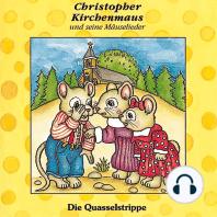 Die Quasselstrippe (Christopher Kirchenmaus und seine Mäuselieder 4)