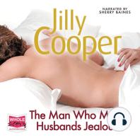 The Man Who Made Husbands Jealous