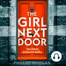 The Girl Next Door: One little lie just became deadly...