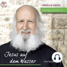 Bibelgespräche 09: Jesus auf dem Wasser: Der Gang Jesu auf dem Wasser (Mt 14,22–33)