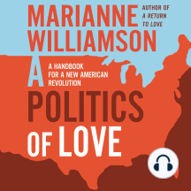 A Politics of Love: A Handbook for a New American Revolution