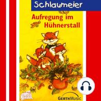 Aufregung im Hühnerstall (Schlaumeier 2)